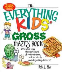 Libro THE EVERYTHING KIDS' GROSS MAZES BOOK