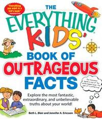Libro THE EVERYTHING KIDS' BOOK OF OUTRAGEOUS FACTS