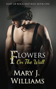 Libro FLOWERS ON THE WALL (HART OF ROCK AND ROLL BOOK ONE)