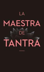 Libro LA MAESTRA DE TANTRA