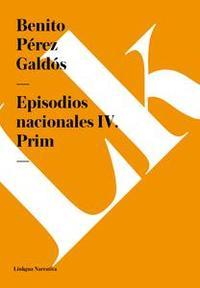 Libro EPISODIOS NACIONALES IV. PRIM