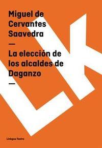 Libro LA ELECCIÓN DE LOS ALCALDES DE DAGANZO