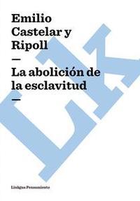Libro LA ABOLICIÓN DE LA ESCLAVITUD