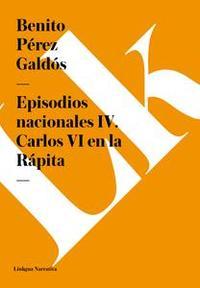 Libro EPISODIOS NACIONALES IV. CARLOS VI EN LA RÁPITA