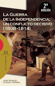 Libro LA GUERRA DE LA INDEPENDENCIA: UN CONFLICTO DECISIVO (1808-1814)