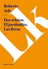 Libro DOS RELATOS. EL JOROBADITO. LAS FIERAS