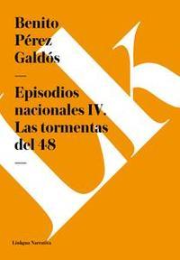 Libro EPISODIOS NACIONALES IV. LAS TORMENTAS DEL 48
