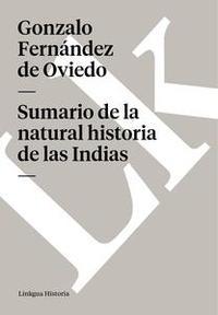 Libro SUMARIO DE LA NATURAL HISTORIA DE LAS INDIAS