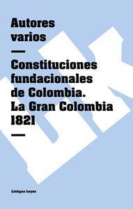 Libro CONSTITUCIONES FUNDACIONALES DE COLOMBIA. DECRETO ORGÁNICO DE LA DICTADURA DE BOLÍVAR