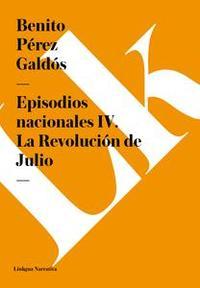 Libro EPISODIOS NACIONALES IV. LA REVOLUCIÓN DE JULIO