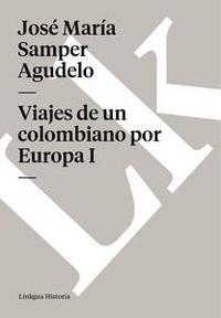 Libro VIAJES DE UN COLOMBIANO POR EUROPA I