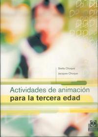 Libro ACTIVIDADES DE ANIMACIÓN PARA LA TERCERA EDAD