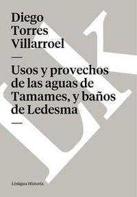Libro USOS Y PROVECHOS DE LAS AGUAS DE TAMAMES, Y BAÑOS DE LEDESMA
