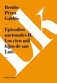 Libro EPISODIOS NACIONALES II. LOS CIEN MIL HIJOS DE SAN LUIS