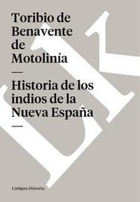 Libro HISTORIA DE LOS INDIOS DE LA NUEVA ESPAÑA