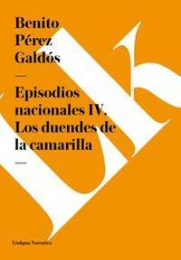 Libro EPISODIOS NACIONALES IV. LOS DUENDES DE LA CAMARILLA