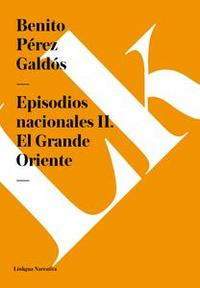 Libro EPISODIOS NACIONALES II. EL GRANDE ORIENTE