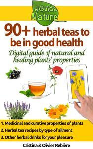Libro 90+ HERBAL TEAS TO BE IN GOOD HEALTH