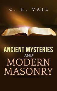 Libro ANCIENT MYSTERIES AND MODERN MASONRY