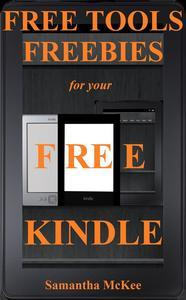 Libro FREE TOOLS & FREEBIES FOR YOUR KINDLE (FREE KINDLE BOOKS, KINDLE FREE, KINDLE BOOKS FOR FREE, KINDLE FREEBIE, KINDLE BEST SELLERS, FREE KINDLE EBOOKS)