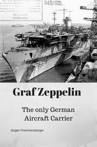 Libro GRAF ZEPPELIN: THE ONLY GERMAN AIRCRAFT CARRIER