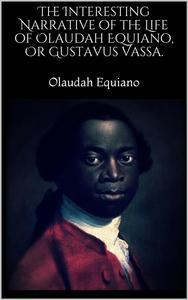 Libro THE INTERESTING NARRATIVE OF THE LIFE OF OLAUDAH EQUIANO, OR GUSTAVUS VASSA.
