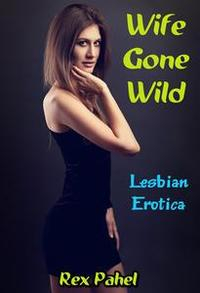 Libro WIFE GONE WILD: LESBIAN EROTICA