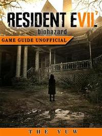 Libro RESIDENT EVIL 7 BIOHAZARD GAME GUIDE UNOFFICIAL