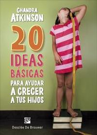 Libro 20 IDEAS BÁSICAS PARA AYUDAR A CRECER A TUS HIJOS. CUADERNO DE NOTAS