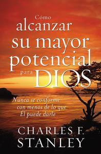 Libro CÓMO ALCANZAR SU MAYOR POTENCIAL PARA DIOS