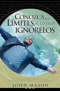 Libro CONOZCA SUS LÍMITES, Y LUEGO IGNÓRELOS