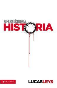 Libro EL MEJOR LÍDER DE LA HISTORIA