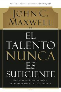 Libro EL TALENTO NUNCA ES SUFICIENTE