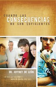 Libro CUANDO LAS CONSECUENCIAS NO SON SUFICIENTES