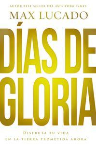 Libro DÍAS DE GLORIA (GLORY DAYS - SPANISH EDITION)