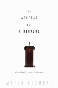Libro LA SOLEDAD DEL LIDERAZGO