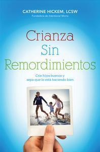 Libro CRIANZA SIN REMORDIMIENTOS