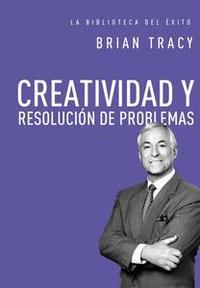 Libro CREATIVIDAD Y RESOLUCIÓN DE PROBLEMAS