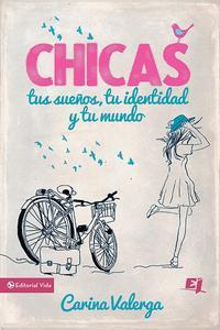 Libro CHICAS, TUS SUEÑOS, TU IDENTIDAD Y TU MUNDO