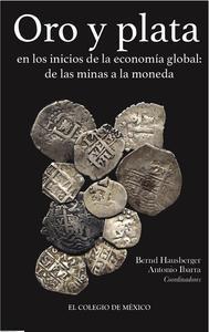 Libro ORO Y PLATA EN LOS INICIOS DE LA ECONOMÍA GLOBAL