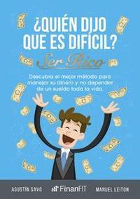 Libro ¿QUIÉN DIJO QUE ES DIFÍCIL SER RICO?