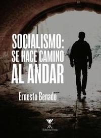 Libro SOCIALISMO: SE HACE CAMINO AL ANDAR