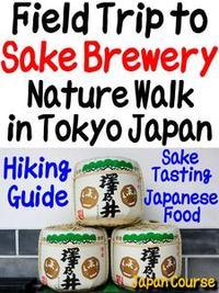 Libro FIELD TRIP TO SAKE BREWERY, NATURE WALK IN TOKYO JAPAN