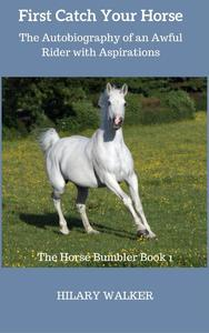 Libro FIRST CATCH YOUR HORSE