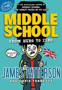 Libro MIDDLE SCHOOL: FROM HERO TO ZERO