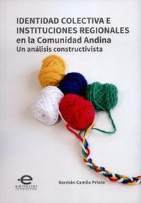 Libro IDENTIDAD COLECTIVA E INSTITUCIONES REGIONALES EN LA COMUNIDAD ANDINA