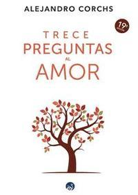 Libro TRECE PREGUNTAS AL AMOR