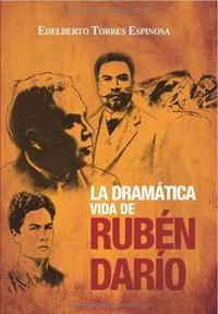 Libro LA DRAMÁTICA VIDA DE RUBÉN DARÍO