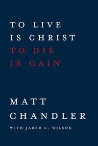 Libro TO LIVE IS CHRIST TO DIE IS GAIN