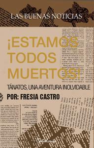 Libro LAS BUENAS NOTICIAS: ¡ESTAMOS TODOS MUERTOS!